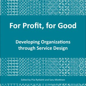 For Profit, for Good Developing Organizations through Service Design